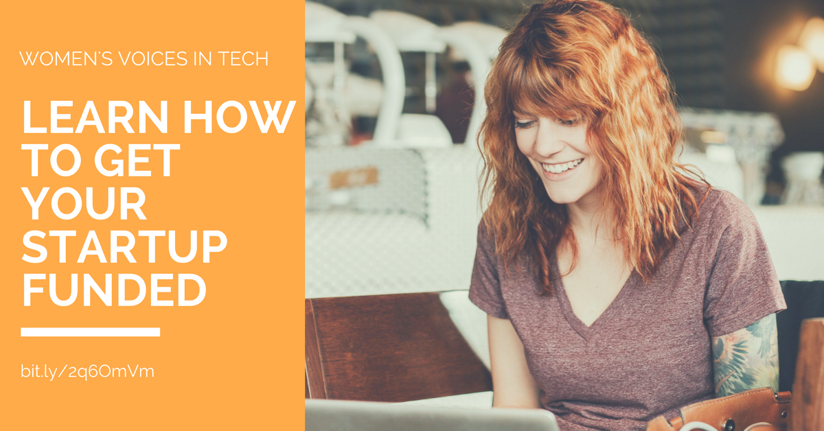 Women's Voices in Tech presents Learn How to Get Your Startup Funded
